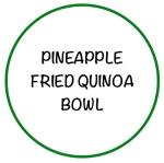 PineappleFriedQuinoaBowl